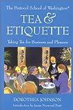 Tea and Etiquette, Dorothea Johnson, 1892123355