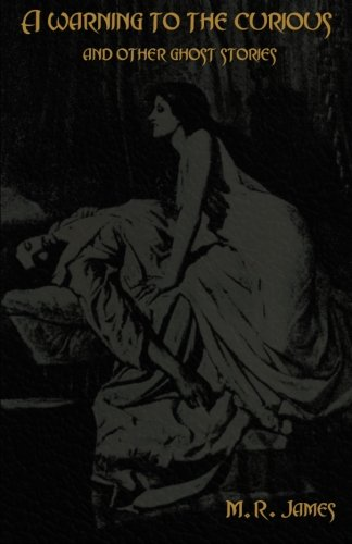 A warning to the curious and other ghost stories