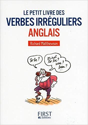 Le Petit Livre Des Verbes Irreguliers Anglais Matthewson Richard Livres Amazon Fr