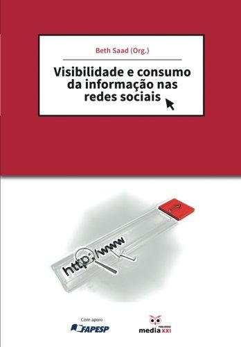 Visibilidade e consumo da informação nas redes sociais (Portuguese Edition) pdf