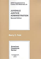 Cases and Materials on Juvenile Justice Administration (American Casebooks)