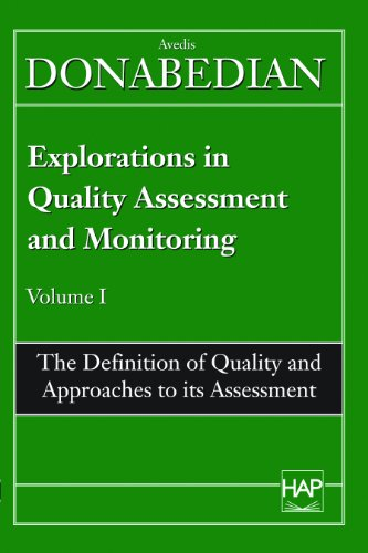 Definition of Quality and Approaches to Its Assessment (Explorations in Quality Assessment and Monitoring , Vol 1)