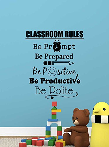 - Classroom rules be prompt be prepared be positive be productive be polite. Wall Vinyl Decal inspirational Quote Art Saying Sticker