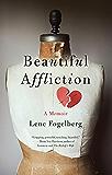 Beautiful Affliction: A Memoir