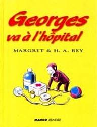 Georges va à l'hôpital