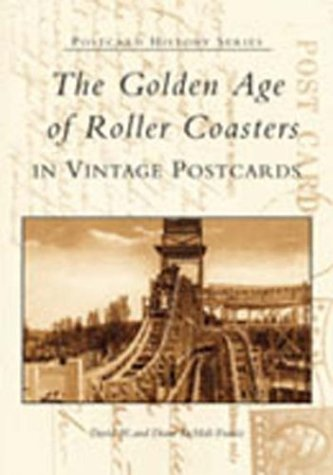 Golden Age of Roller Coasters in Vintage Postcards, The (Postcard History)