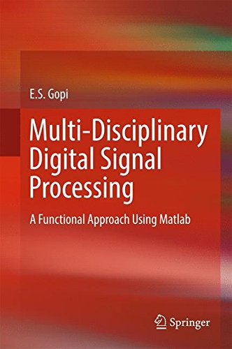 Multi-Disciplinary Digital Signal Processing: A Functional Approach Using Matlab by Springer