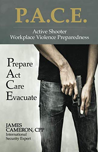 Active Shooter - Workplace Violence Preparedness: P.A.C.E. - Prepare, Act, Care, Evacuate