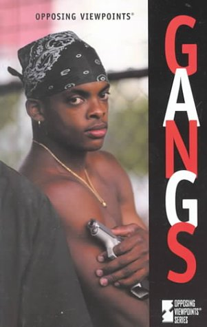 Opposing Viewpoints Series - Gangs (hardcover edition)