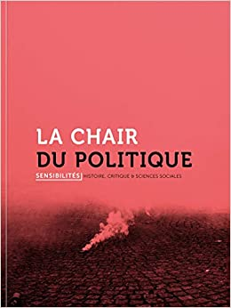 La Chair Du Politique Sensibilites French Edition Collectif 9791095772798 Amazon Com Books