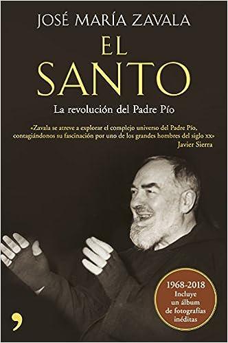 El Santo: La revolución del padre Pío Fuera de Colección: Amazon.es: José María Zavala: Libros