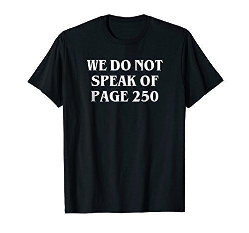We Do Not Speak Of Page 250 T-Shirt (Maze Runner Shirt Quote)