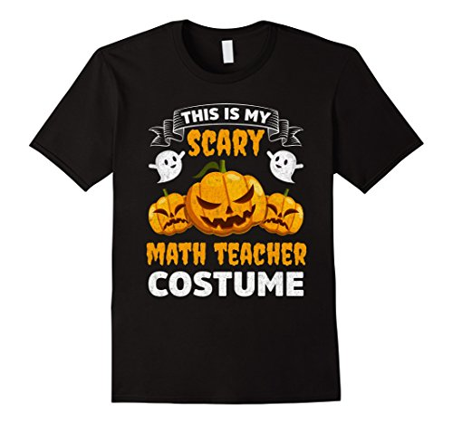 Mens This Is My Scary Math Teacher Costume Funny Halloween Shirt Large Black