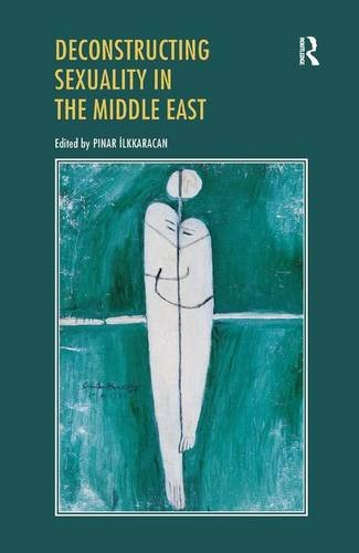 Deconstructing Sexuality in the Middle East: Challenges and Discourses