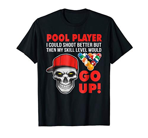Funny Pool Billiards T-Shirt I Could Shoot Better
