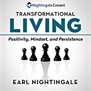 Transformational Living: Positivity, Mindset and Persistence
