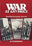 War at Any Price : World War II in Europe, 1939-1945, Dziewanowski, M. Kamil, 0139443312