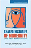 Shared Histories of Modernity : China, India and the Ottoman Empire, , 041548166X