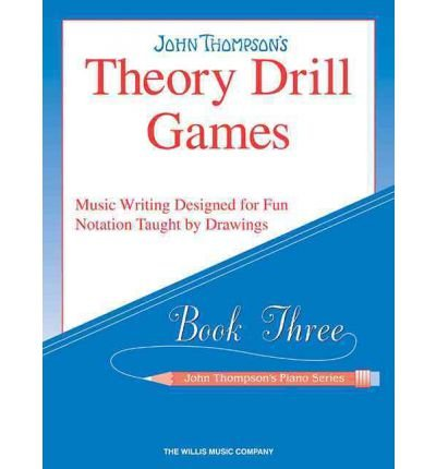[(Theory Drill Games Set 3: Early Elementary Level)] [Author: John Thompson] published on (July, 2005)