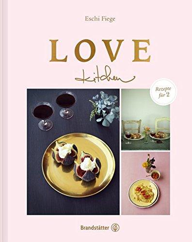 Love kitchen - Rezepte für 2