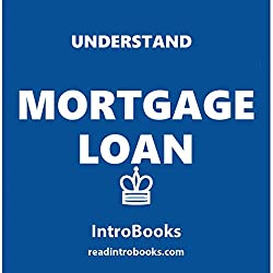 Understand Mortgage Loans