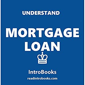 Understand Mortgage Loans Audiobook