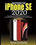 Mastering the   iPhone SE 2020: A Complete 2020