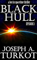 Black Hull: Episode 1 (A Lost In Spacetime Thriller) (English Edition)