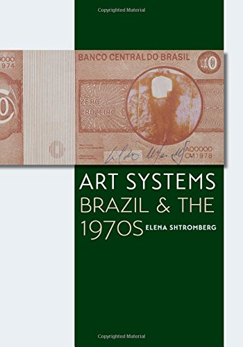 Art Systems: Brazil And The 1970s (Latin American And Caribbean Arts And Culture)