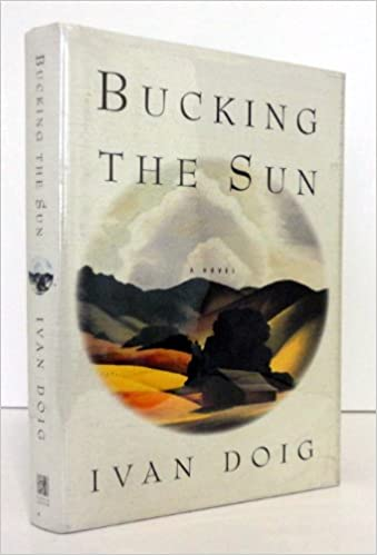 Bucking the Sun: A Novel