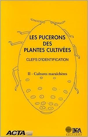 Les pucerons des plantes cultivées. Clefs didentification: 2. Cultures maraîchères (French Edition)