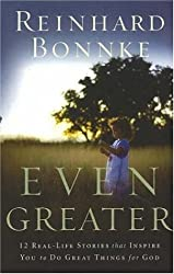 EVEN GREATER: 12 Real-Life Stories That Inspire You to Do Great Things for God