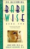 On Becoming Babywise II, Gary Ezzo and Robert Buckham, 0971453217