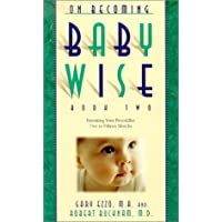 On Becoming Baby Wise Book Two: Parenting Your Pre Toddler 5-12 Month Old Through...