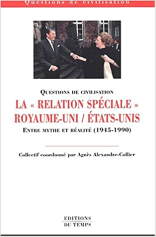 Livres gratuits La relation spéciale Royaume-Uni - Etats-Unis : Entre mythe et réalité, 1945-1990 pdf ebook