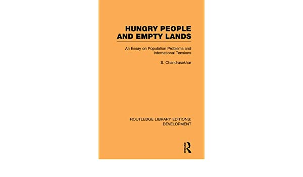 Amazoncom Hungry People And Empty Lands An Essay On Population  Amazoncom Hungry People And Empty Lands An Essay On Population Problems  And International Tensions Routledge Library Editions Development Ebook  S  Proposal Essay Outline also Essay Papers Examples  English Essays