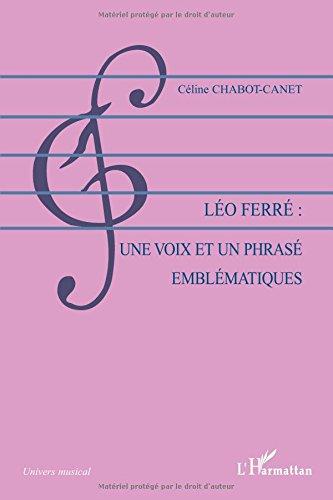 Léo Ferré: une voix et un phrasé emblématiques (French Edition) pdf