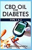 CBD OIL FOR TYPE 1 & 2 DIABETES: All you need to