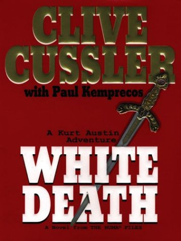 White Death by Clive Cussler with Paul Kemprecos