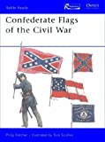 Confederate Flags of the Civil War, Philip R. N. Katcher, 141090122X