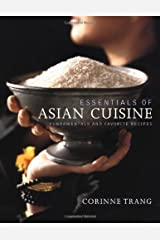 Essentials of Asian Cuisine: Fundamentals and Favorite Recipes Hardcover