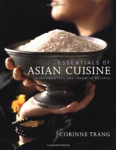 Essentials of Asian Cuisine: Fundamentals and Favorite Recipes