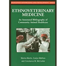 Ethnoveterinary Medicine: An Annotated Bibliography of Community Animal Healthcare