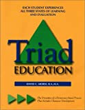Triad Education : The Dynamics of a Democracy-Based Process That Includes Character Development, Morse, David C., 0972154795