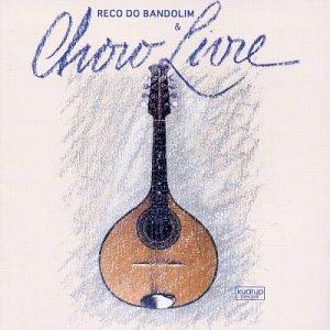 Reco Do Bandolim & Choro Livre - Reco Do Bandolim & Choro