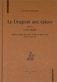 Le drageoir aux épices, suivi de textes inédits par Joris-Karl Huysmans