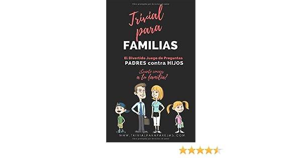 Trivial para Familias: El Divertido Juego de Preguntas. Padres contra Hijos. ¿Cuánto conoces a tu familia Libros Personalizados: Amazon.es: Fedriani, Marta: Libros