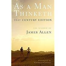 As a Man Thinketh -- 21st Century Edition
