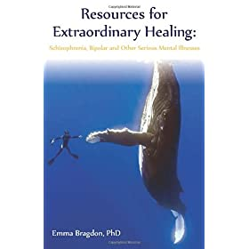 Learn more about the book, Resources for Extraordinary Healing: Schizophrenia, Bipolar and Other Serious Mental Illnesses
