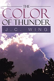 The Color of Thunder by [J.C. Wing]
